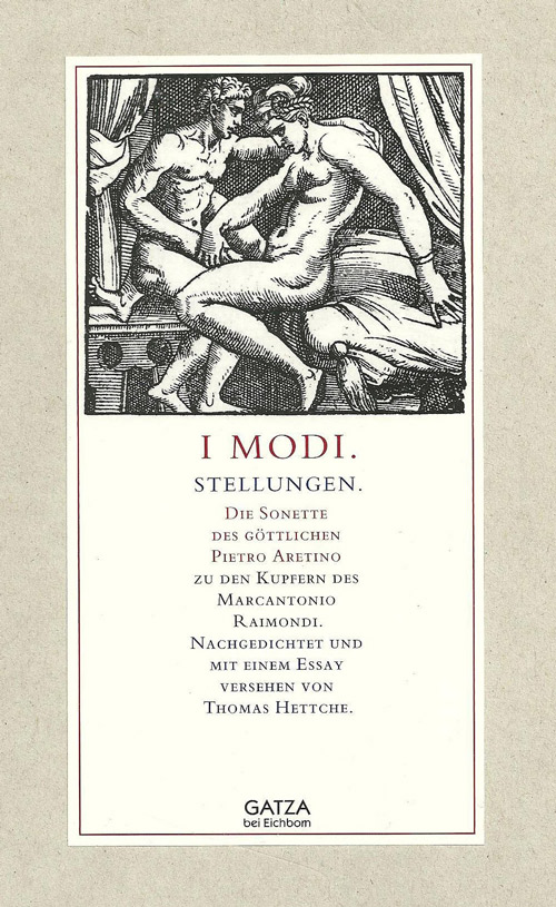 Книга сонетов Пьетро Аретино I Modi (1524) считается первой порнографической книгой истории. Такое издание зафиксировано в библиотеках многих шляхетских родов